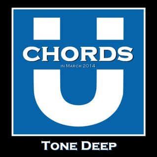 Underground Chords - Tone Deep (March Podcast 2014)