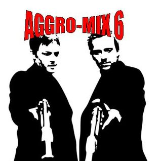Aggro-Mix 6: Industrial, Powernoise. Dark Electro, Harsh EBM