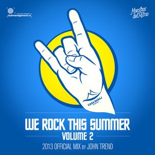 "Ponton presents ""We Rock This Summer"" - Volume 2 / 2013 Official Mix / Mixed by John Trend"