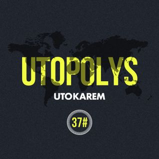 Uto Karem - Utopolys Radio 037 (January 2015)