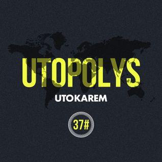 Uto Karem - Utopolys Radio 037 (January 2015)
