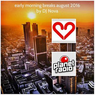 early morning breaks august 2016