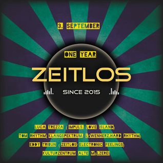 Zeitlos Set 1 Jähriges  Dj Set by TomRhythm 03.09.2016 Alte Mälze Regensburg