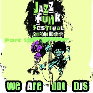 Jazz Funk Festival [Live in San Pedro] (Part 1)
