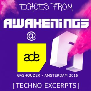 Echoes from Awakenings @ ADE - Amsterdam * October 2016 * [Techno Excerpts]