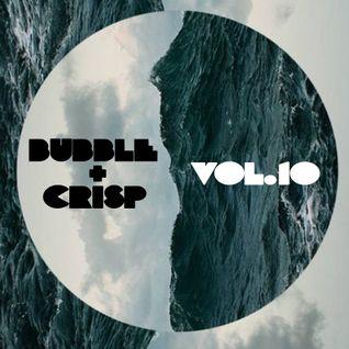 Bubble + Crisp Vol.10 - 'deep-vinyl-things'