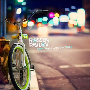 Rossen Pavlov - Late Night Grooves Vol.4