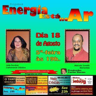 Programa Energia Esta No Ar 18/08/2016 - Lili Percinoto e Marcelo Sowellu