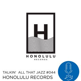Honolulu Records@Talkin' All That Jazz