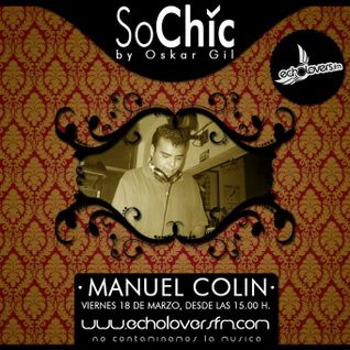 Manuel Colin Pres.Guest Mix II To So Chic FM [Marzo 2011]