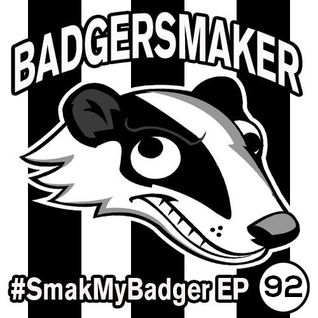 #SmakMyBadger EP92