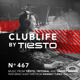 Clublife By Tiësto #467 Podcast (21-03-2016)