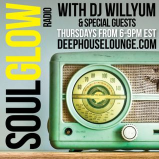 SoulGlow Radio Show : 1-17-13 Hours 1&2 : Mixed by Willyum : www.deephouselounge.com