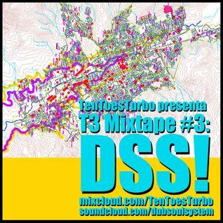 T3 Mixtape #3: DSS!