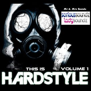 This Is ''Hardstyle'' Volume 1 - Mr & Mrs Soundz