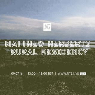 Matthew Herbert's Rural Residency: NX Records - 9th July 2016