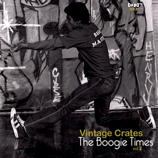 Vintage Crates episode #42: The Boogie Times vol.7