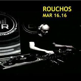Rouchos @ CTRL ROOM - March 16 2916