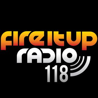 FIUR118 / Fire It Up Radio - Show 118