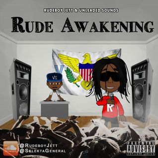 Rude Awakening mixed by Unleaded Sounds