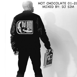 Hot Chocolate Part I - 2016 by: DJ SIM (SOULSUGA ENT.)