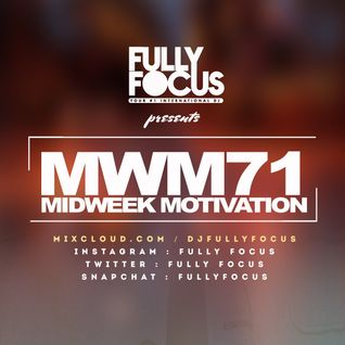Fully Focus Presents Midweek Motivation 71 #MoreVibes (RAW)