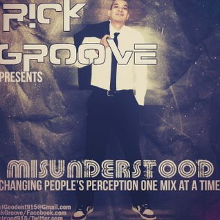 RICK GROOVE PRESENTS: MISUNDERSTOOD