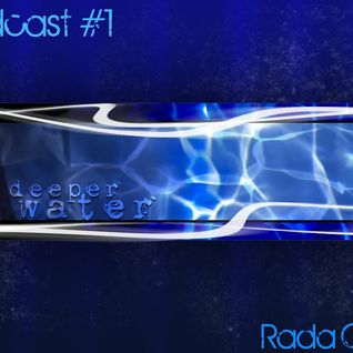 Podcast #01 Deeper Water Dj Rada Oliver
