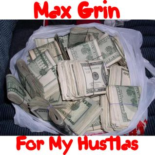 Max Grin - For My Hustlas