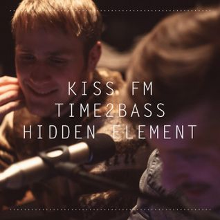 Hidden Element @ KissFM (Time2Bass Radio Show) 12.11.14