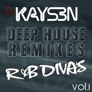 DJ KAYSEN - Deep House Remixes (RNB Divas)