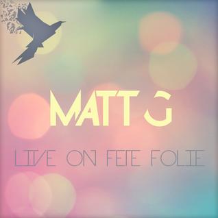 Matt G Live on Fette Folie (Luján, Buenos Aires) - 07-09-2013