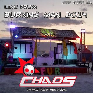 CHAOS - LIVE from Burning Man 2014 - FUR Camp PreParty - Friday Aug 22nd