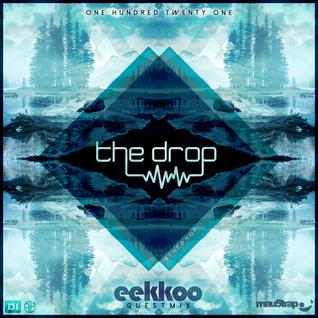 The drop 121 | Ft Eekkoo