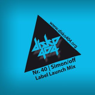 disko404 Podcast #40: Label Launch Mix by Simon/off