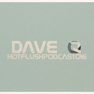 Dave Q Hotflush Podcast 016 - 160 bpm Twisup Special