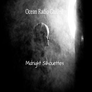 "Ocean Radio Chilled ""Midnight Silhouettes"" (4-26-15)"