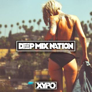 * Deep House Mix 2015  New House Music Mixed by XYPO *