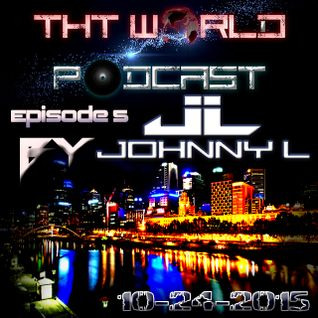 THT World Podcast ep. 5 by Johnny L