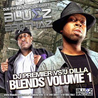 The Bluez Brothaz Presents: Premo vs Dilla Blends