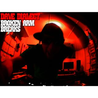 Dave Dialect - Broken Arm Breaks Mix