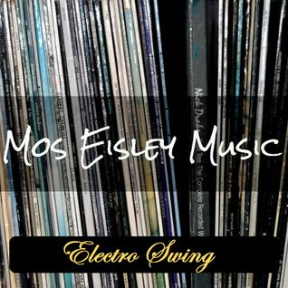 Mos Eisley Music Electro Swing Mix
