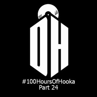 #100HoursOfHooka Part 24 (F**K SOUNDCLOUD EDITION)