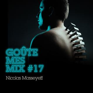 Goûte Mes Mix #17 - Nicolas Masseyeff