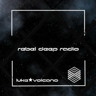 Luke Volcano - Rebel Deep Radio (Jan 2016 Promo)
