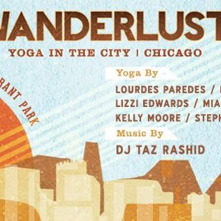 DJ Taz Live @ Wanderlust in the City- Chicago 2014