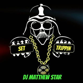 DJ Matthew Star - Set Trippin'