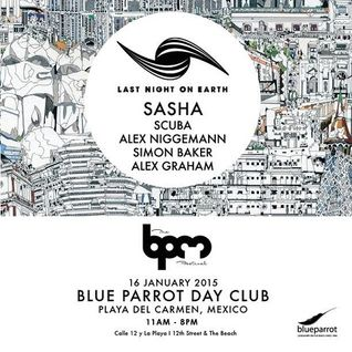 Sasha - Live at Last Night On Earth, Blue Parrot, The BPM Festival 2015, Mexico (16-01-2015)