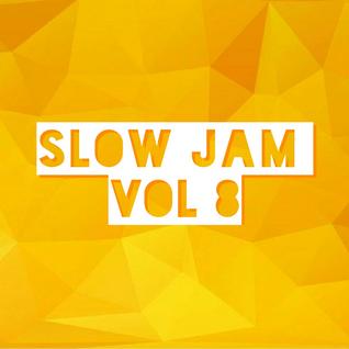 Slow Jam Vol 8 (9-15-16) #SJT