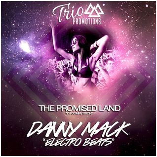 Trio Promotions Presents: Danny Mack - Electro Beats